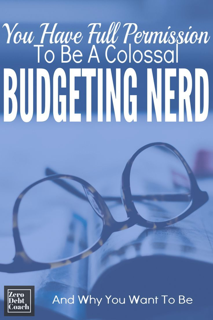 You Have Full Permission To Be A Colossal Budgeting Nerd ...