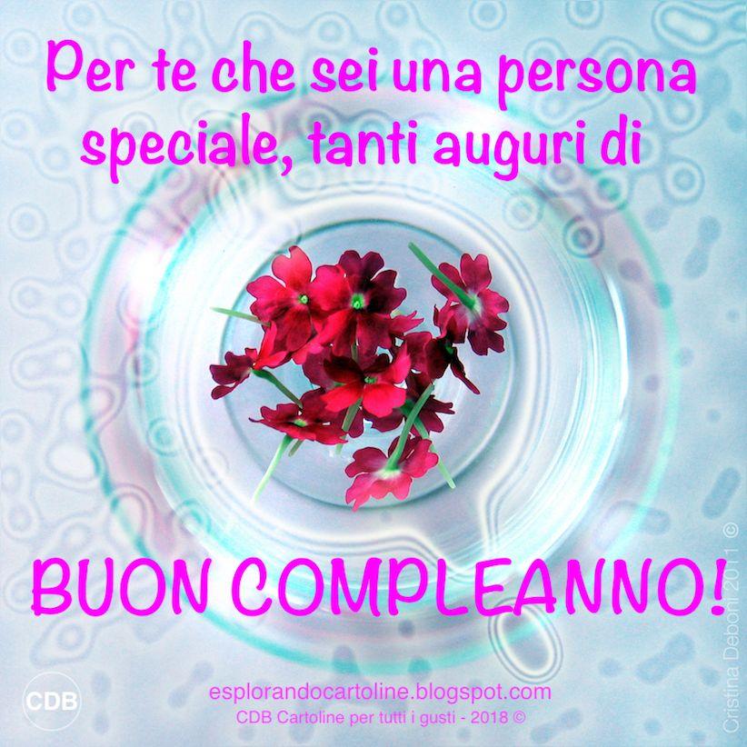 Cdb Cartoline Per Tutti I Gusti Cartolina Per Te Che Sei Una Persona Speciale Tan Buon Compleanno Auguri Di Buon Compleanno Compleanno