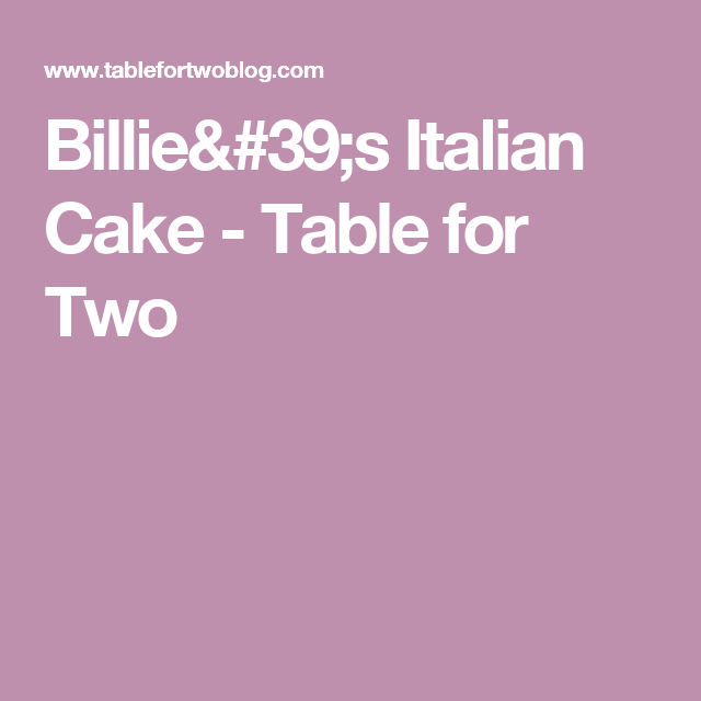 Billie's Italian Cake - Table for Two