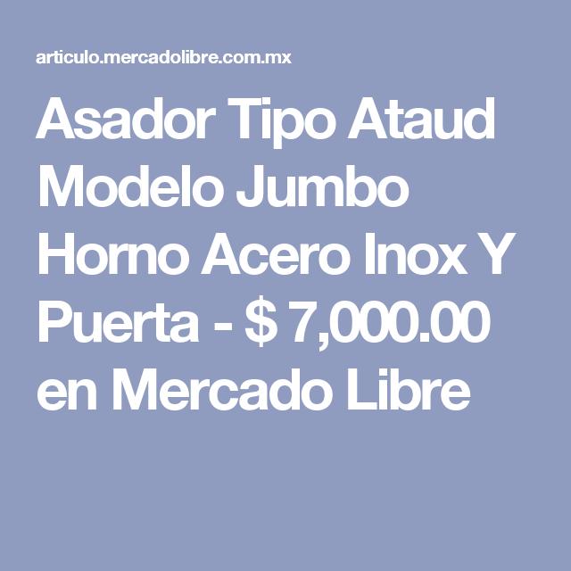 Asador Tipo Ataud Modelo Jumbo Horno Acero Inox Y Puerta - $ 7,000.00 en Mercado Libre