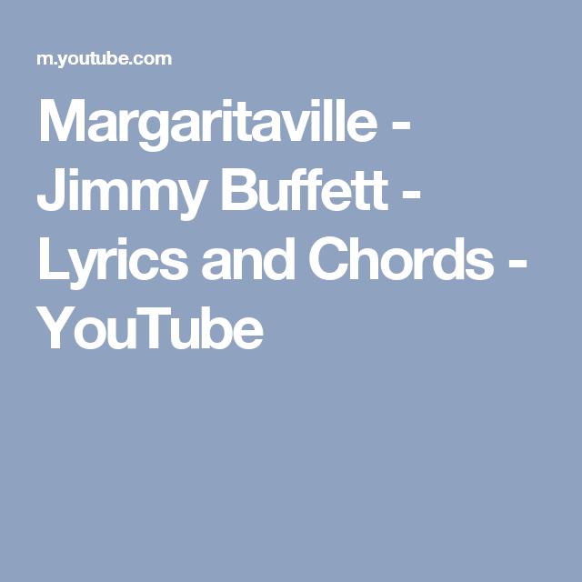 Margaritaville Jimmy Buffett Lyrics And Chords Youtube Songs