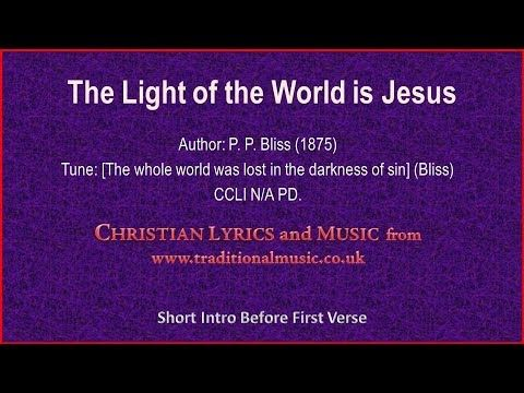 The Light Of The World Is Jesus(Bliss) - Hymn Lyrics & Music - YouTube | Favorite Songs and ...