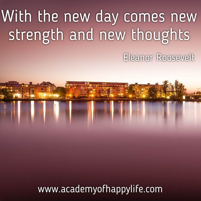 New Day Inspirational Quotes: With The New Day Comes New Strength And New Thoughts