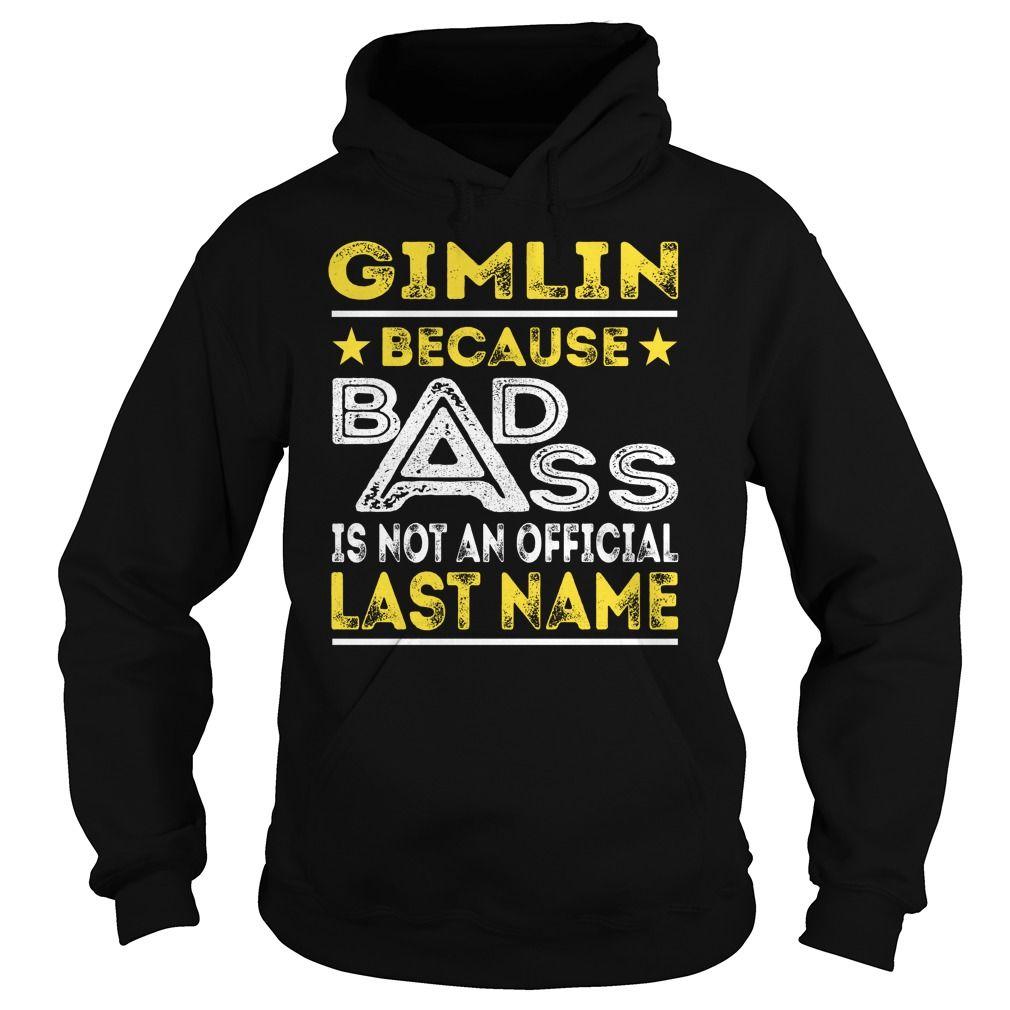 GIMLIN Because BADASS is not an Official Last Name Shirts #Gimlin
