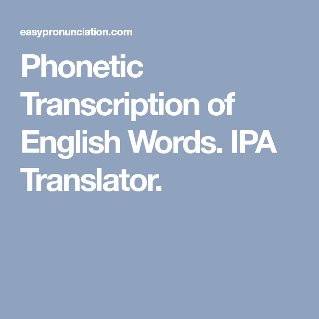 Phonetic Transcription Of English Words Ipa Translator All About