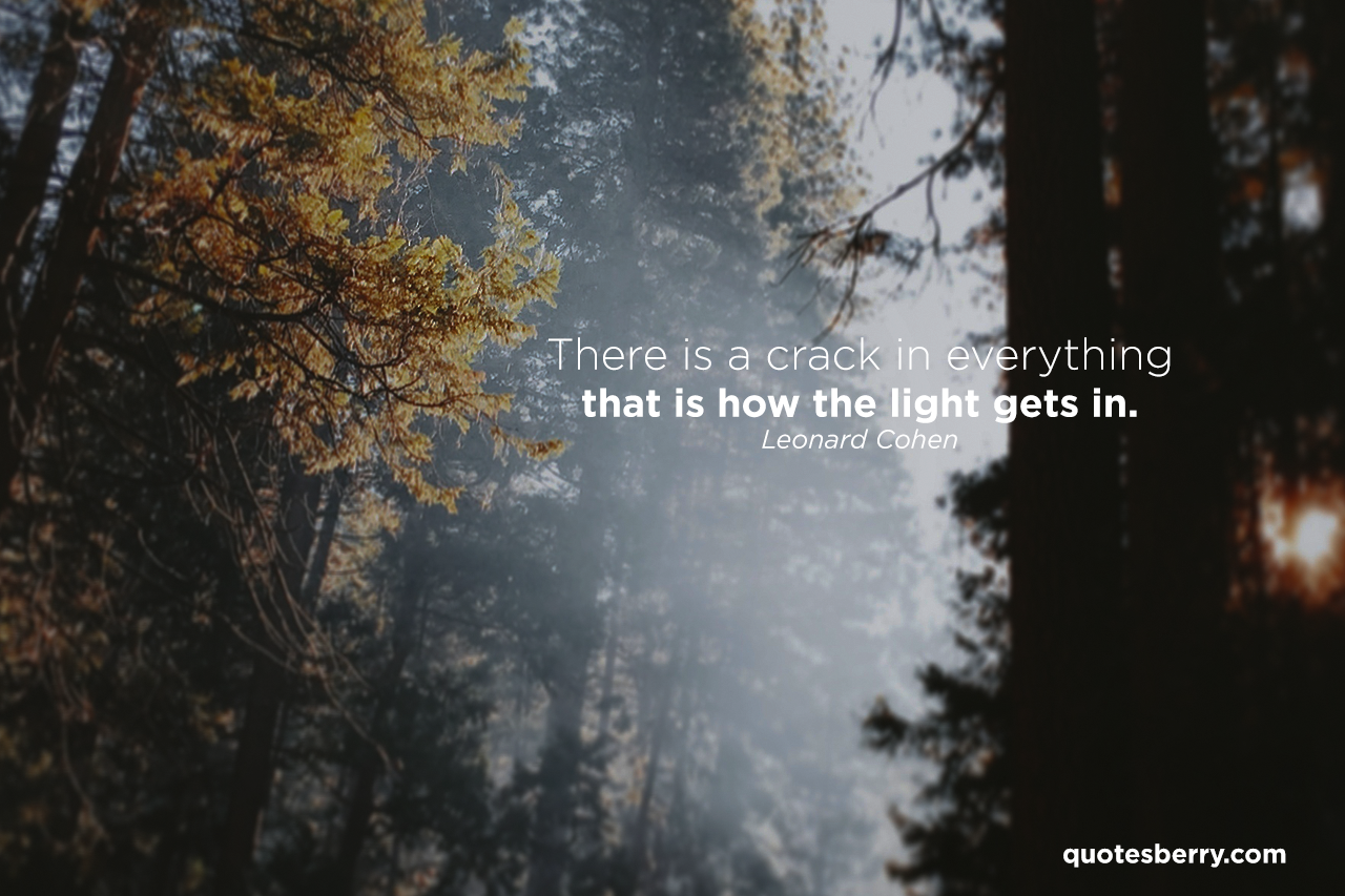 There is a crack in everything, that's how the light gets in. - Leonard Cohen Like us on Facebook