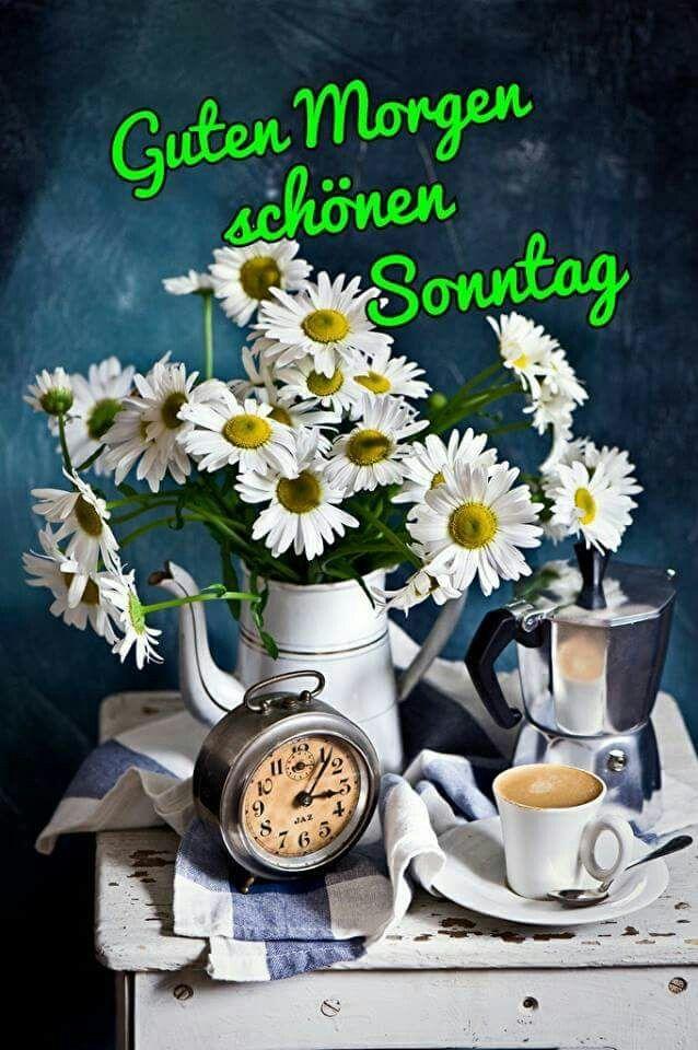Pin Von Grete Greiner Auf Morgengrüsse Schönen Sonntag