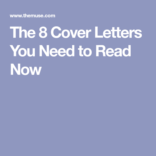 Good Explore These Ideas And More! The 8 Cover Letters You Need To Read Now
