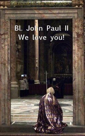 Happy Feast Day of Bl. John Paul II!!!