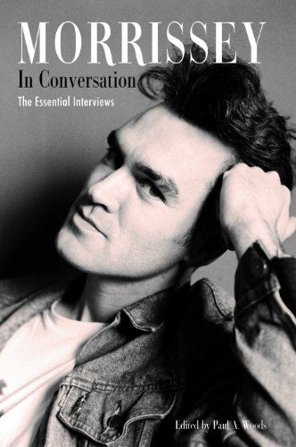 Morrissey in Conversation: The Essential Interviews by Paul A. Woods. Save 25 Off!. $15.01. Publisher: Plexus Publishing; Second Edition edition (November 29, 2011). Publication: November 29, 2011
