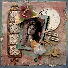 Timeless Beauty...amazing background that is distressed and inked with a hole punched background, a film strip of lace, clock faces, crystals and cut out scrolls...wow! It seems like it should be too much but it really highlights the photo!