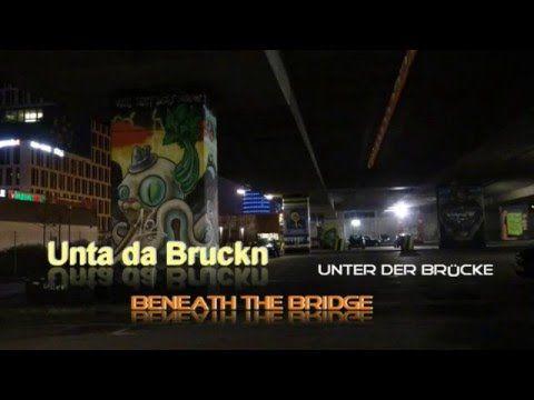 Unta da Bruckn - Unter der Brücke - Beneath The Bridge, Dec 2015, Munich. Bilder und Produktion: Wolfgang Schellhorn Musik: Schorsch Hampel