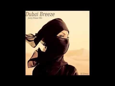 Dubai breeze jazzy house full mix welcome to our for Jazzy house music
