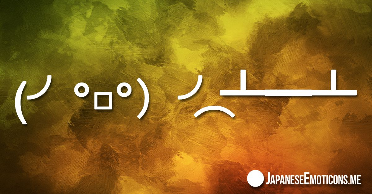 Table Flipping Japanese Emoticons Kaomoji Emoji Dongers Table Flip Emoticon Japanese