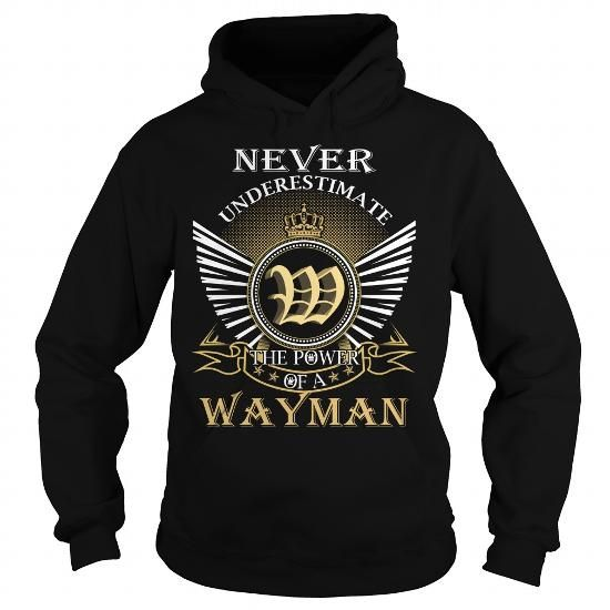 I Love Never Underestimate The Power of a WAYMAN - Last Name, Surname T-Shirt T shirts