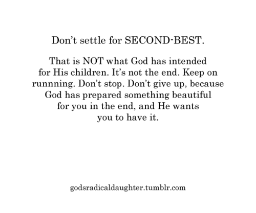 Never Settle For Second Best Quotes Wwwpicswecom