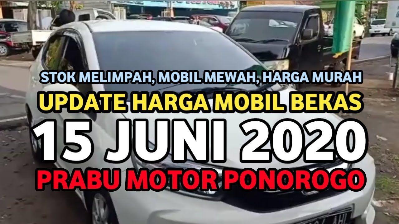 Stok Baru Mobil Bekas Prabu Motor Ponorogo 15 Juni 2020 Murah Mobil Bekas Mobil Mewah Motor
