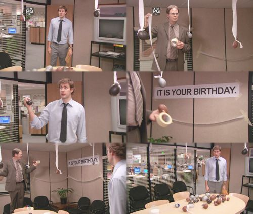 It Is Your Birthday. The Office.