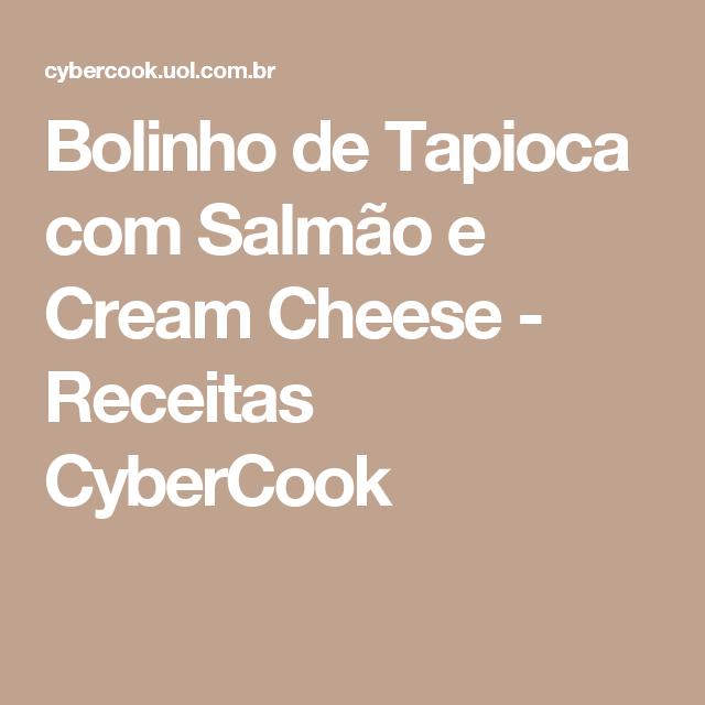 Bolinho de Tapioca com Salmão e Cream Cheese - Receitas CyberCook