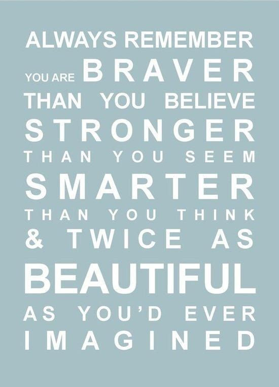 Inspirational Quotes For Teens Inspiration You Are Braver Than You Seem Life Quotes Quotes Quote Life