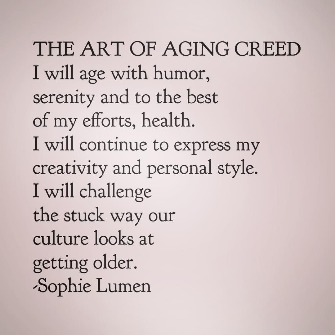 Pro Aging, Antiaging, Aging Gracefully, Beauty at any Age, over 40, over 50, over 60 | Quotes on Aging #aginggracefully