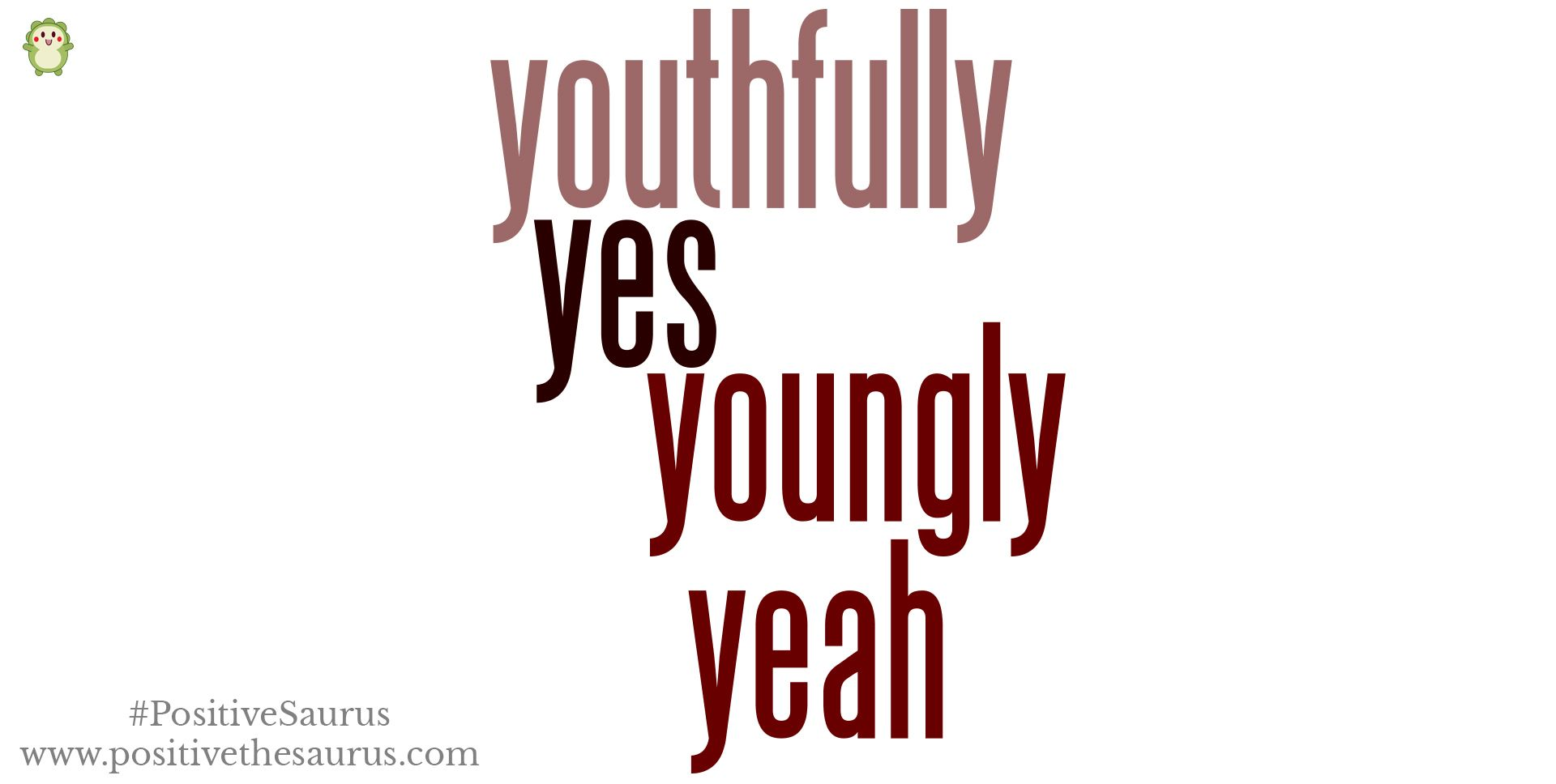 Positive Adverbs That Start With Y