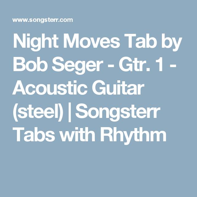 Night Moves Tab by Bob Seger - Gtr. 1 - Acoustic Guitar (steel ...