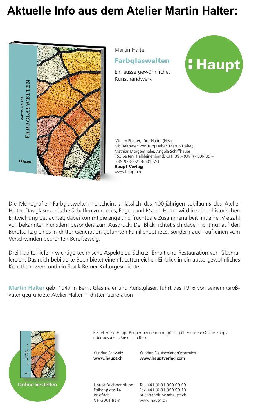 Diese Monografie ist ab Oktober 2016 im Handel. Anlässlich zum 100jährigen Bestehen der Drei-Generationen-Glasmalerei HALTER in Bern (1916 - 2016)