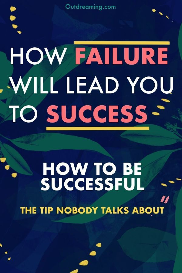 How Failure Will Lead You to Success