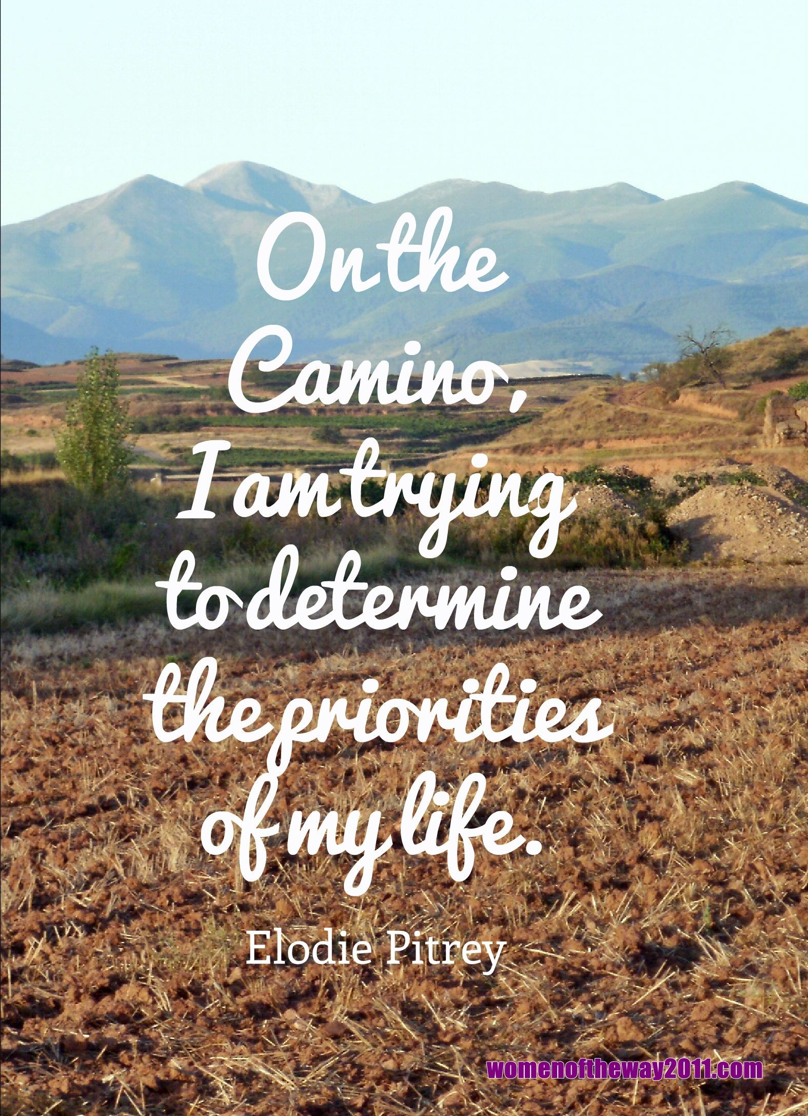 """On the #Camino, I am trying to determine the priorities of my life."" ~ Elodie Pitrey"