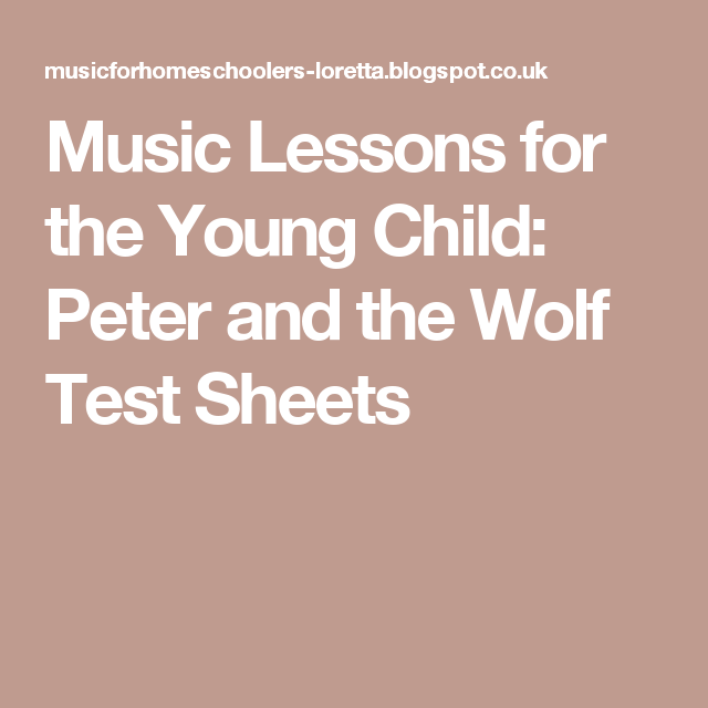 Music Lessons for the Young Child: Peter and the Wolf Test Sheets
