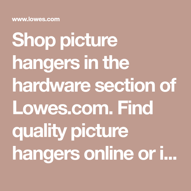 Shop Picture Hangers In The Hardware Section Of Lowes Com Find