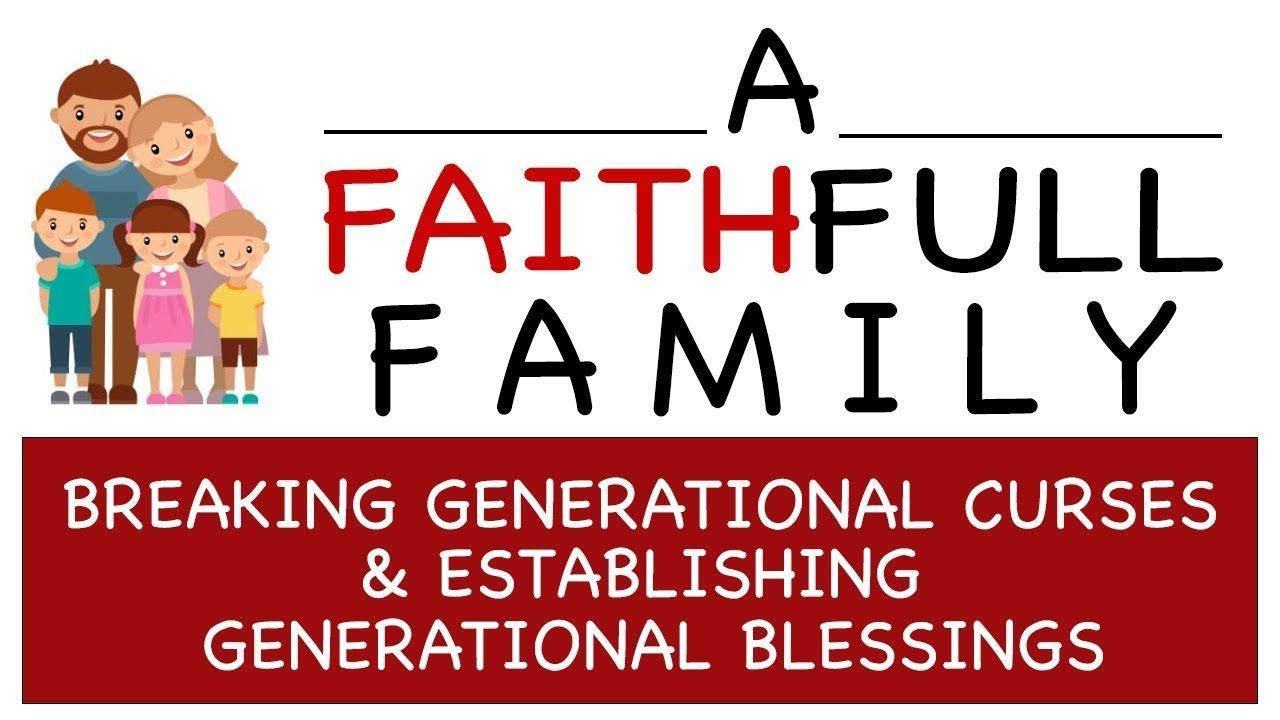 Breaking generational curses establishing generational