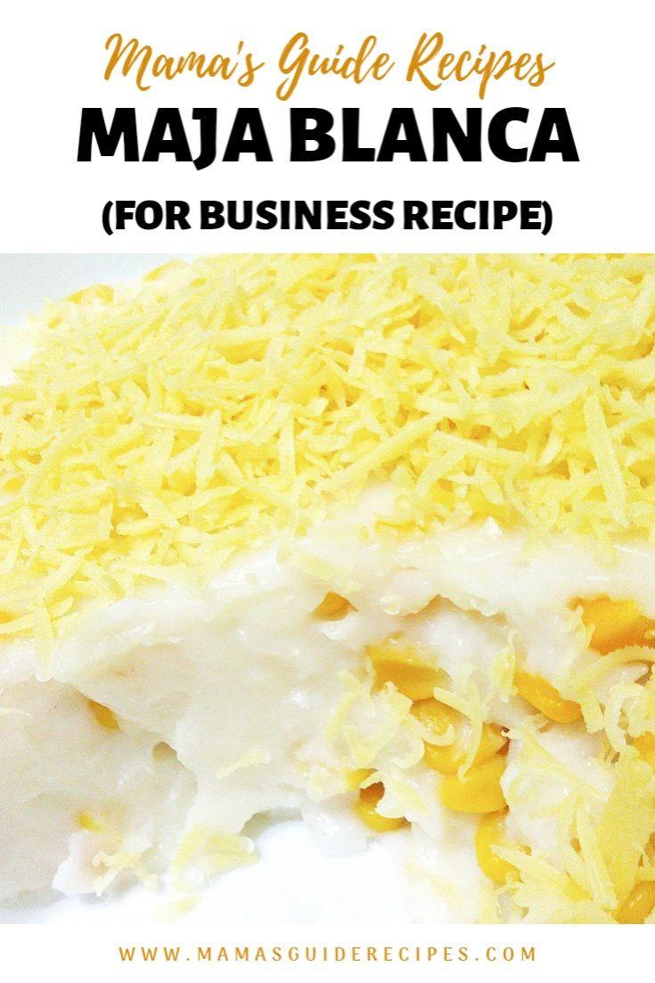 MAJA BLANCA FOR BUSINESS RECIPE - Mama's Guide Rec