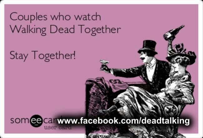 Couples who watch the walking dead together .. stay together