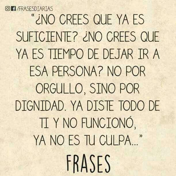 Dignidad Respeto Valor Y Amor Propio Frases Spanish Quotes