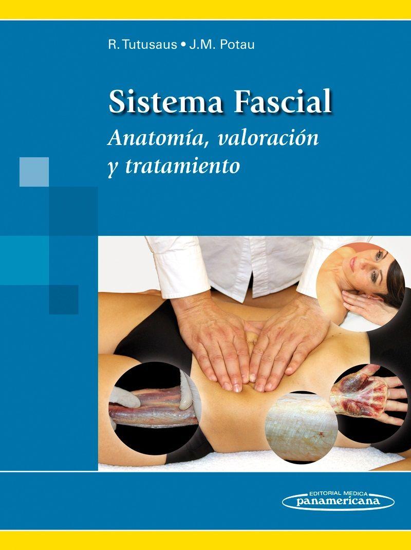 Sistema fascial : anatomía, valoración y tratamiento / Ricard ...