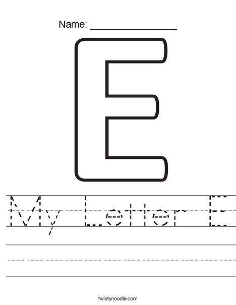 My Letter E Worksheet Twisty Noodle Letter E Worksheets Letter E Lettering