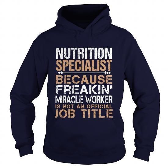 NUTRITION SPECIALIST Because Freakin Miracle Worker Isn't An Official Job Title T Shirts, Hoodies. Check price ==► https://www.sunfrog.com/LifeStyle/NUTRITION-SPECIALIST--Freaking-Navy-Blue-Hoodie.html?41382 $35.99