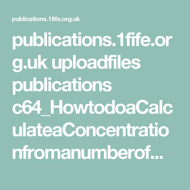 publications.1fife.org.uk uploadfiles publications c64_HowtodoaCalculateaConcentrationfromanumberofmolesandavolume1.pdf