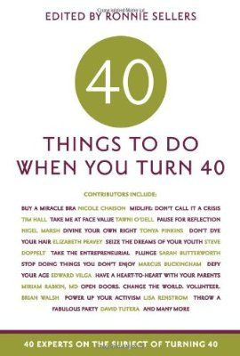 40 Things To Do When You Turn 40 40 Experts On The Subject Of