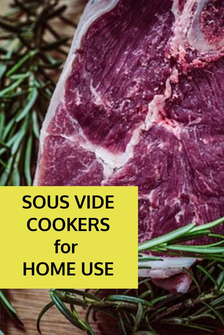 Sous Vide Cookers For Home Use. Easy And Simple Hands-free