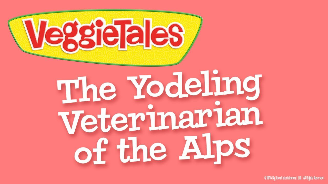 VeggieTales: The Yodeling Veterinarian of the Alps - Silly Song