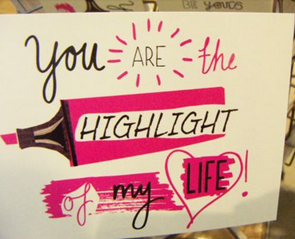 You Are The Highlight Of My Life Cute Cards Paperchase Cards