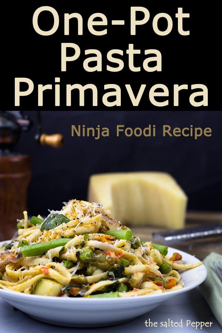 One Pot Pasta Primavera Ninja Foodi