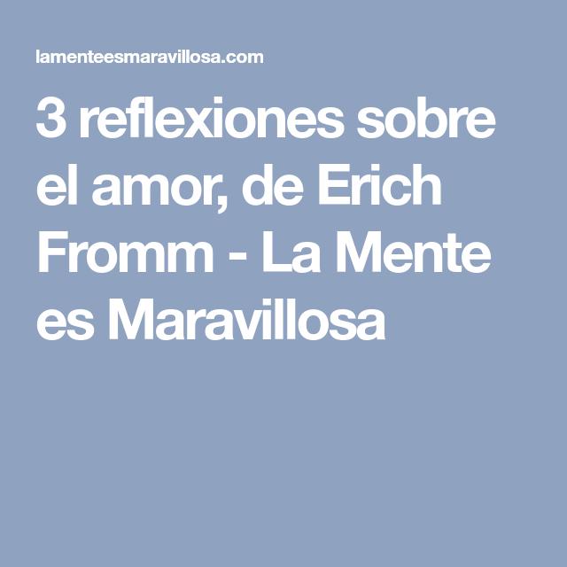 3 reflexiones sobre el amor, de Erich Fromm - La Mente es Maravillosa