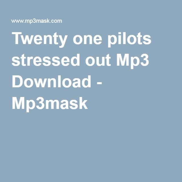 21 pilots stressed out free mp3 download
