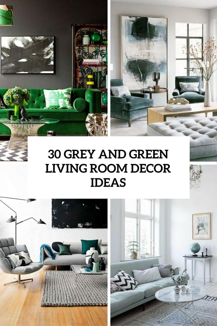 30 Green And Grey Living Room Dã Cor Ideas Green Living