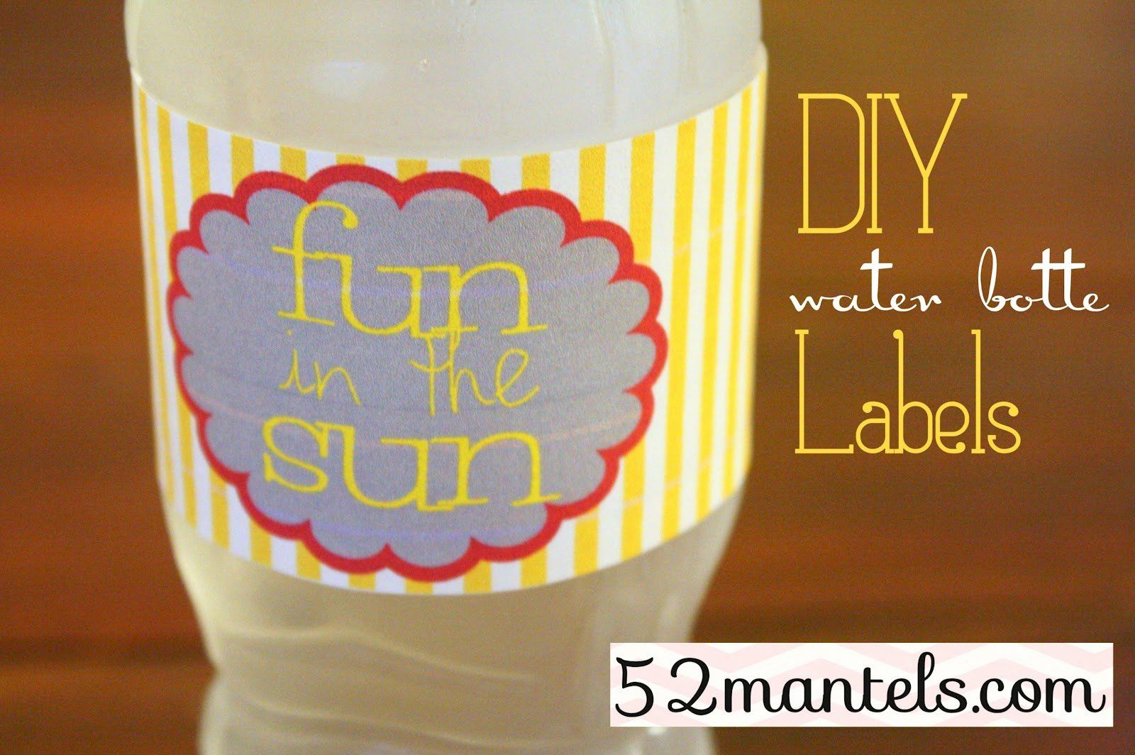 Free downloadable water bottle labels fresh 52 mantels diy