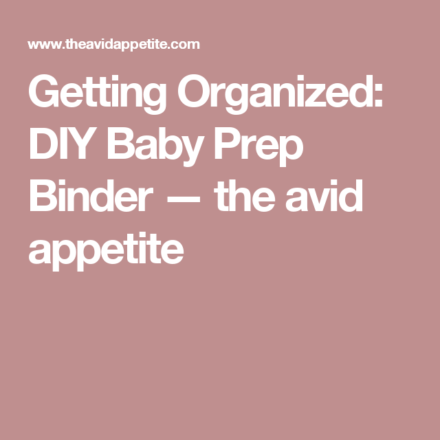 Getting Organized: DIY Baby Prep Binder